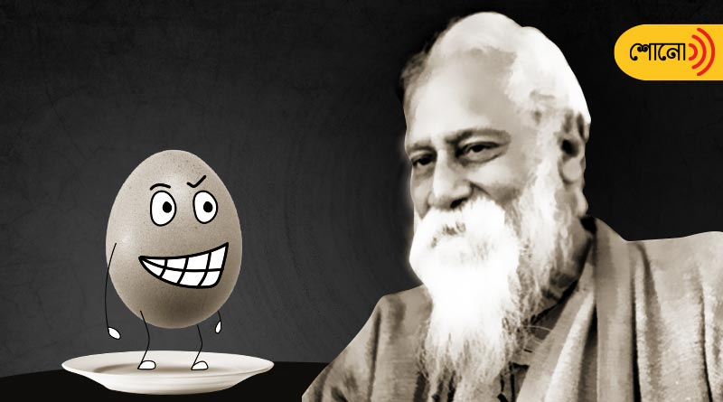Bengali Podcast: Rabindranath Tagore and story of the thousand years egg